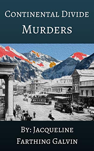 The Continental Divide Murders- Episode III  : The Hills Have Eyes (English Edition)