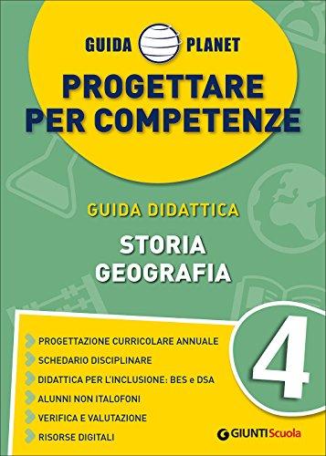 Progettare per competenze 4 - Storia Geografia (Guida didattica)