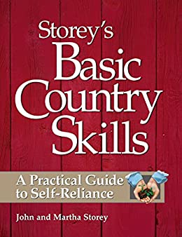 Storey's Basic Country Skills: A Practical Guide to Self-Reliance by [John Storey, Martha Storey]