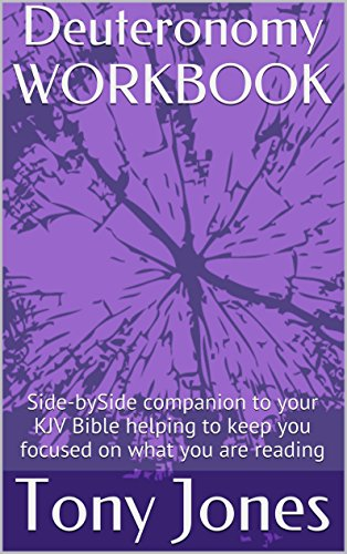 Deuteronomy WORKBOOK: Side-bySide companion to your KJV Bible helping to keep you focused on what you are reading (KJV Bible Workbooks Book 5) (English Edition)