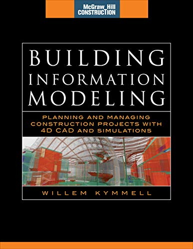 Building Information Modeling: Planning and Managing Construction Projects with 4D CAD and Simulations (McGraw-Hill Construction Series) (English Edition)