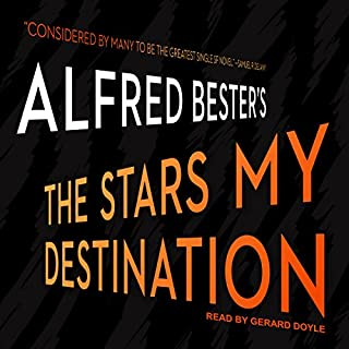 The Stars My Destination                   Auteur(s):                                                                                                                                 Alfred Bester                               Narrateur(s):                                                                                                                                 Gerard Doyle                      Durée: 8 h et 27 min     4 évaluations     Au global 4,5
