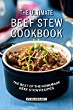 The Ultimate Beef Stew Cookbook: The Best of The Homemade Beef Stew Recipes