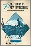 By Roioli Schweiker - 25 Ski Tours in New Hampshire: From the White Mountains to the Se (1988-12-16) [Paperback]