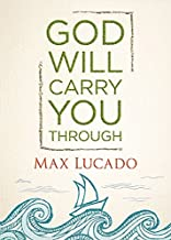 Best god will carry you through max lucado Reviews