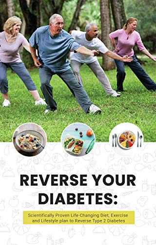 Reverse Your Diabetes: Scientifically Proven Life-Changing Diet ...