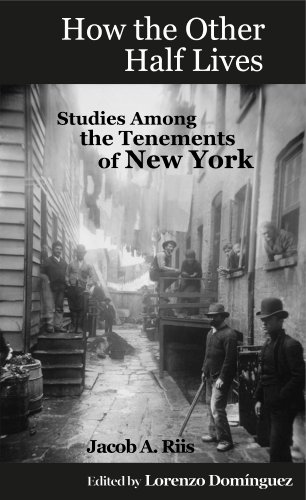 How the Other Half Lives: Studies Among the Tenements of New York (College Ed., 100+ endnotes): The Definitive College Edition with 100+ Electronic Endnotes - Kindle edition by Riis, Jacob, Cox, Kenyon,