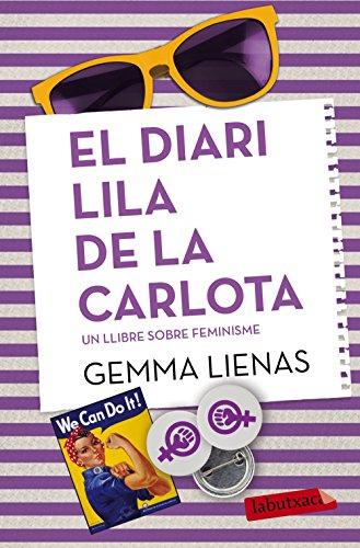 El diari lila de la Carlota: Un llibre sobre el feminisme (LABUTXACA)
