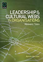 Leadership and Cultural Webs in Organisations: Weavers' Tales