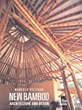 New Bamboo: Architecture and Design Book