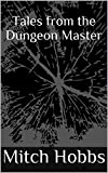 Tales from the Dungeon Master (Volume Book 1)