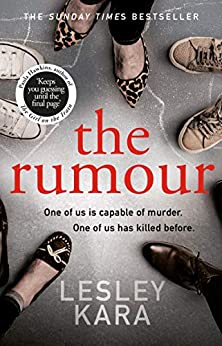 The Rumour: The bestselling ebook of 2019, with a killer twist by [Lesley Kara]
