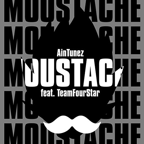 Moustache (feat. TeamFourStar)