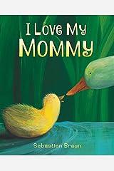 I Love My Mommy Board Book Board book