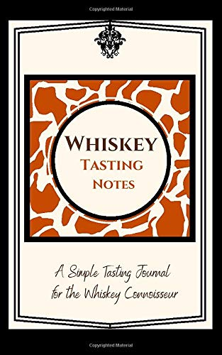 Whiskey Tasting Notes | A Simple Tasting Journal for the Whiskey Connoisseur: Guided Journal for Recording and Rating Whiskey Profiles. Small ... Present for Dad on Father's Day, Birthday