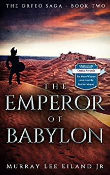 The Emperor of Babylon (The Orfeo Saga Book 2) by [Murray Lee Eiland Jr.]