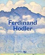Ferdinand Hodler : 1853-1918 de Sylvie Patry