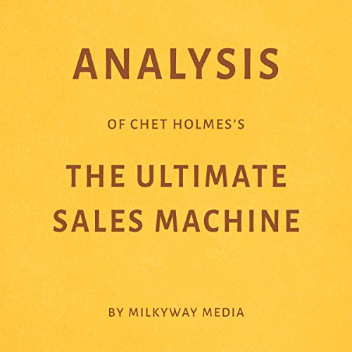 Analysis of Chet Holmes's The Ultimate Sales Machine audiobook cover art