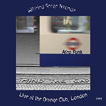 Afro-Punk : Live at the Orange Club, London, 1999