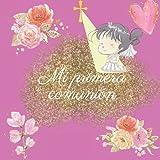 Libro de firmas comunion niña: Libro de comunión personalizado e original- Regalo para primera comun...