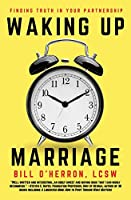 Waking Up Marriage: Finding Truth In Your Partnership