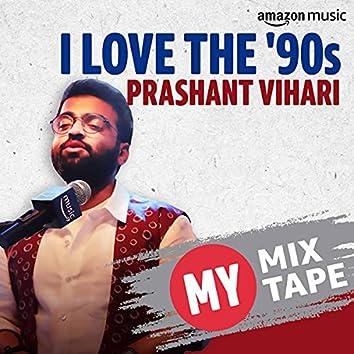 Prashant Vihari: My Mixtape