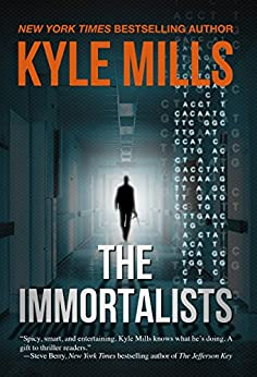 The Immortalists by [Kyle Mills]