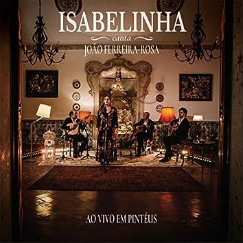 Isabelinha Canta João Ferreira-Rosa (Ao Vivo)