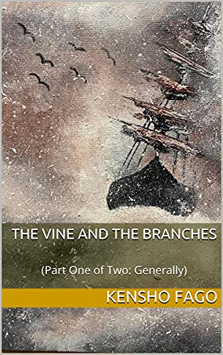 The Vine and The Branches: (Part One of Two: Generally) (English Edition)