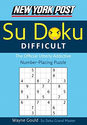 New York Post Difficult Sudoku: The Official Utterly Adictive Number-Placing Puzzle (New York Post Su Doku)