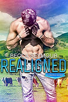 Realigned: A M/M Small-town Romance (Coming Home) by [Becca Seymour, Soxsational Cover Art, Olivia Ventura, Hot Tree Editing]