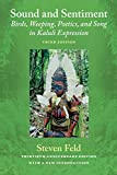 Sound and Sentiment: Birds, Weeping, Poetics, and Song in Kaluli Expression, 3rd...