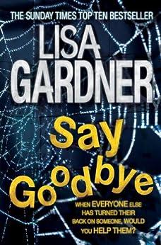 Say Goodbye (FBI Profiler 6) by [Lisa Gardner]
