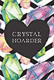 crystal hoarder: a blank lined crystal healing stones and gemstone journal for women