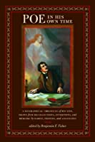 Poe in His Own Time: A Biographical Chronicle of His Life, Drawn from Recollections, Interviews, and Memoirs by Family, Friends, and Associates (Writers in Their Own Time)