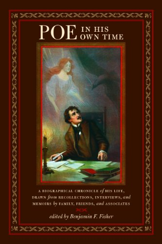 Image of Poe in His Own Time: A Biographical Chronicle of His Life, Drawn from Recollections, Interviews, and Memoirs by Family, Friends, and Associates (Writers in Their Own Time)