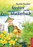 Giesbert und der Gluckerbach von Daniela Drescher