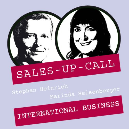 International Business     Sales-up-Call              By:                                                                                                                                 Stephan Heinrich,                                                                                        Marinda Seisenberger                               Narrated by:                                                                                                                                 Stephan Heinrich,                                                                                        Marinda Seisenberger                      Length: 1 hr and 3 mins     Not rated yet     Overall 0.0