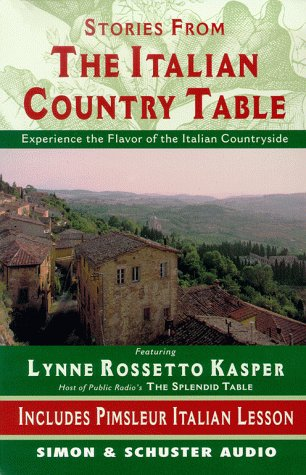Stories from The Italian Country Table: Exploring the Culture of Italian Farmhouse Cooking