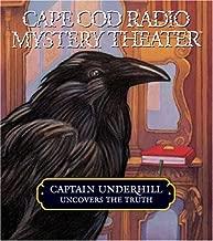Captain Underhill Uncovers the Truth: Edgar Allan Crow and the Purloined, Purloined Letter (Cape Cod Radio Mystery Theater)