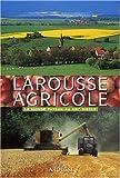 Larousse agricole - Le monde paysan au XXIe siècle