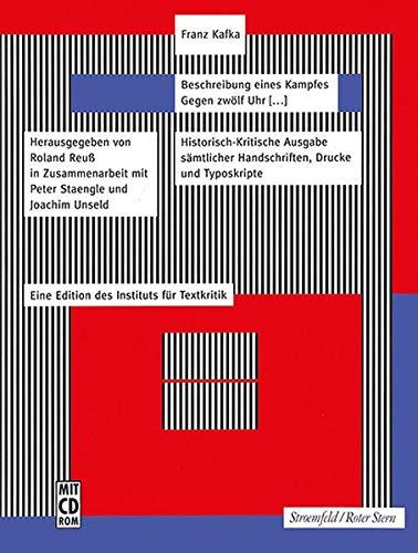 Beschreibung eines Kampfes. Gegen zwölf Uhr [...]: Faksimile-Edition: Faksimile-Edition. Historisch-kritische Ausgabe sämtlicher Handschriften, Drucke ... (Hg. von Roland Reuß und Peter Staengle))