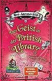 Der Geist in der British Library und andere Geschichten aus dem Folly: Roman von Ben Aaronovitch