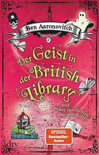 Buchseite und Rezensionen zu 'Der Geist in der British Library und andere Geschichten aus dem Folly: Roman' von Ben Aaronovitch