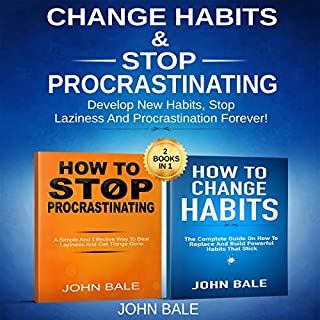 How to Change Habits & Stop Procrastinating: 2 Books in 1 cover art