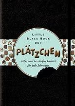 Little Black Book der Plätzchen: Süsses und Herzhaftes Gebäck für Jede Jahreszeit (Little Black Books (Deutsche Ausgabe)) (German Edition)
