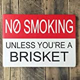 Jerome George CELYCASY No Smoking Unless Youre A Brisket Wood Sign BBQ Grill Pit Master dad Groomsman Brother Husband Man cave Father Guy Outdoor Patio Gift