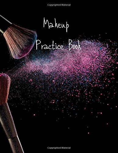 MakeUp Practice Book: For Teens, Beauty School Students And Make-Up Artists Volume 6