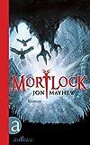 Jon Mayhew: Mortlock