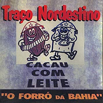 Traço Nordestino - O Forró da Bahia